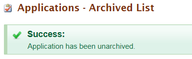 Application Unarchive Success Message stating application has been unarchived