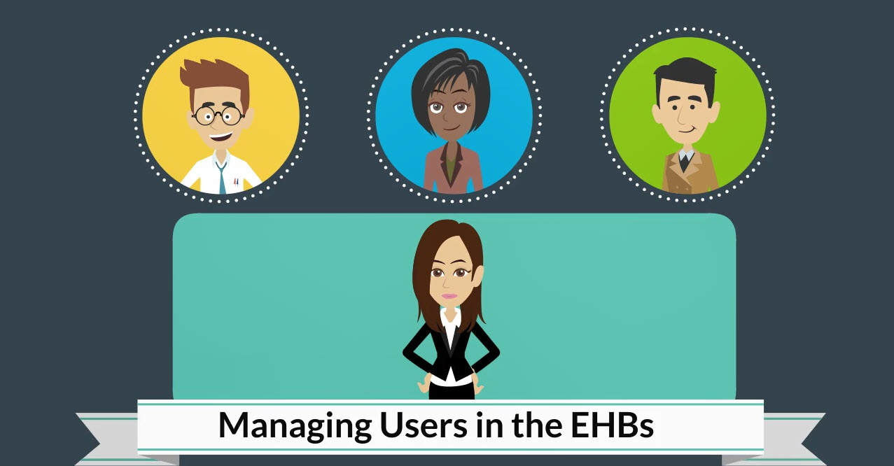 Link to Managing Users in the EHBs video